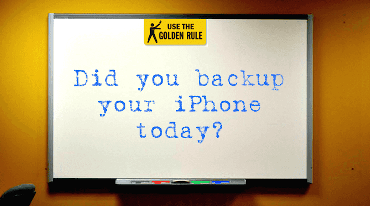 Make sure you always back up your iPhone