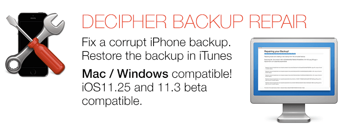 Fix a corrupt iPhone Backup. Restore in iTunes. Mac / Windows Compatible! iOS 11.3 compatible.