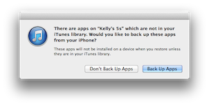 There are apps on Kelly's iPhone 5s which are not in your iTunes library. Would you like to back up these apps from your iPhone?