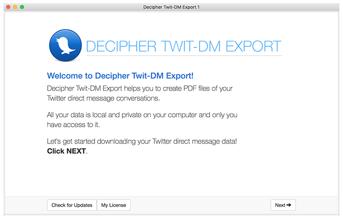 Open Decipher Twit-DM Export to start saving Twitter Direct Messages to your computer as a PDF file.