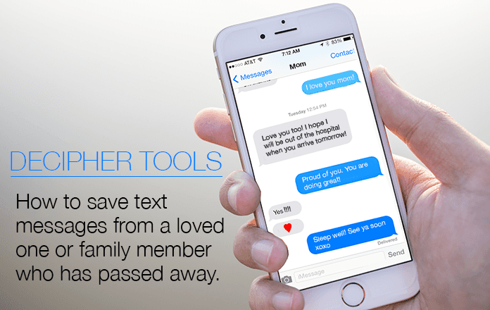 When a family member or loved one dies you can save their text messages to your computer for safekeeping with Decipher TextMessage.