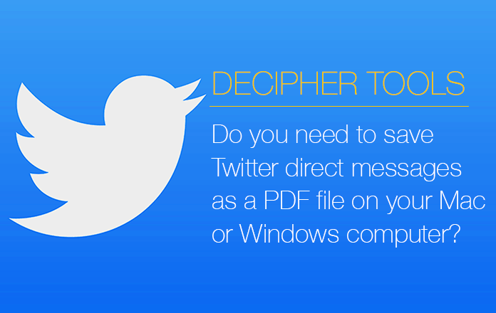 Save Twitter direct messages as a PDF to your computer.