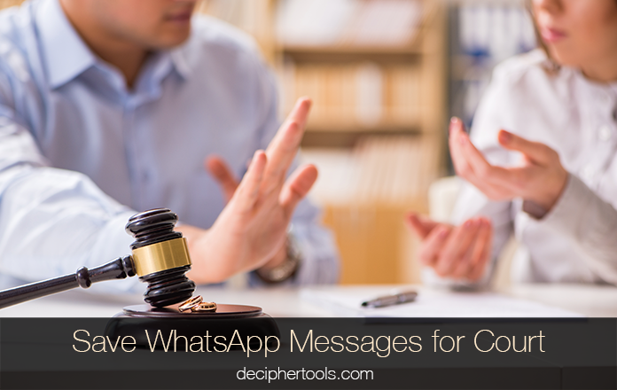 How to save and print WhatsApp messages for court, trial, or your lawyer.