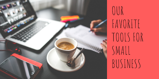 Our Favorite Tools for Small Business