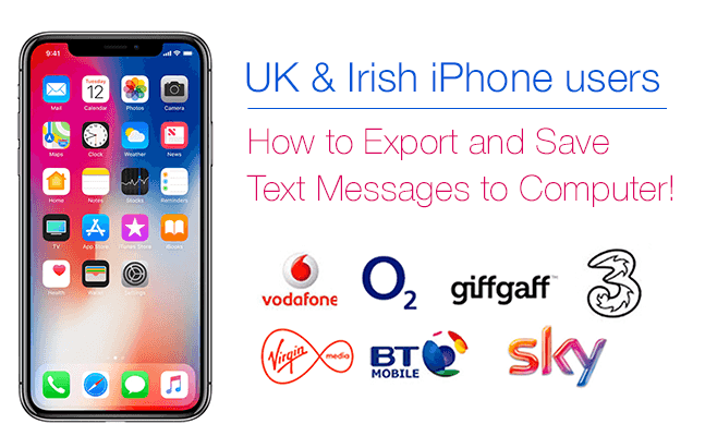 UK iPhone Users How to Save / Export Text Messages to Your Computer.